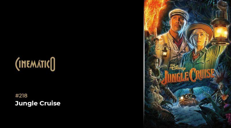 Cinemático – Jungle Cruise