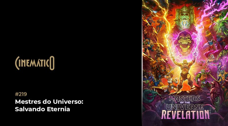 Cinemático – Mestres do Universo: Salvando Eternia