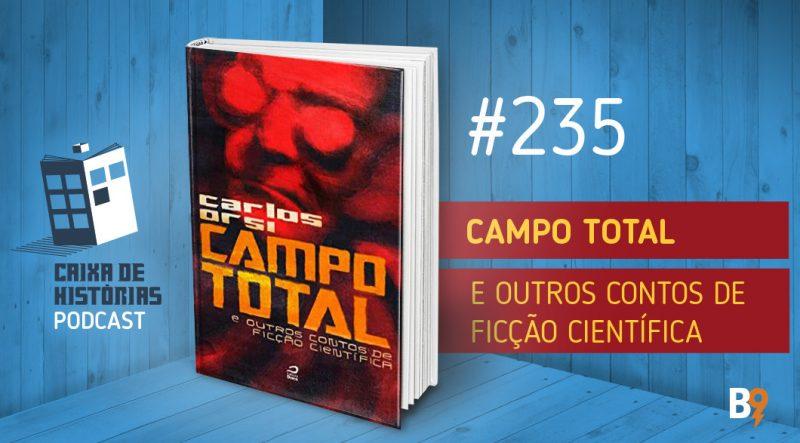 Caixa de Histórias 235 – Campo total e outros contos de ficção científica