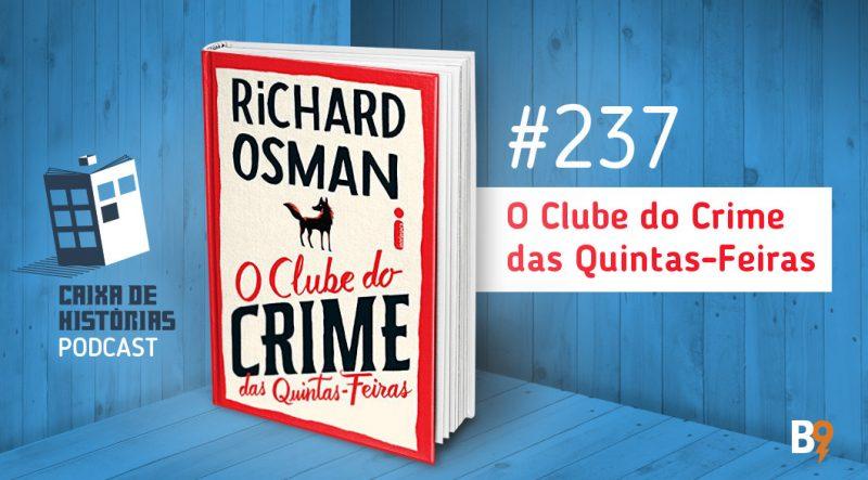 Caixa de Histórias 237 – O Clube de Crimes das Quintas-Feiras