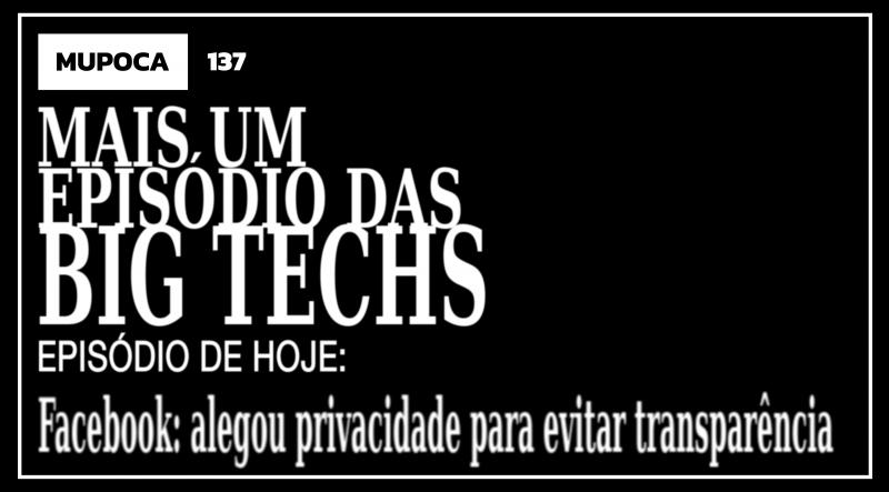 Mupoca #137 – Mais um episódio das big techs