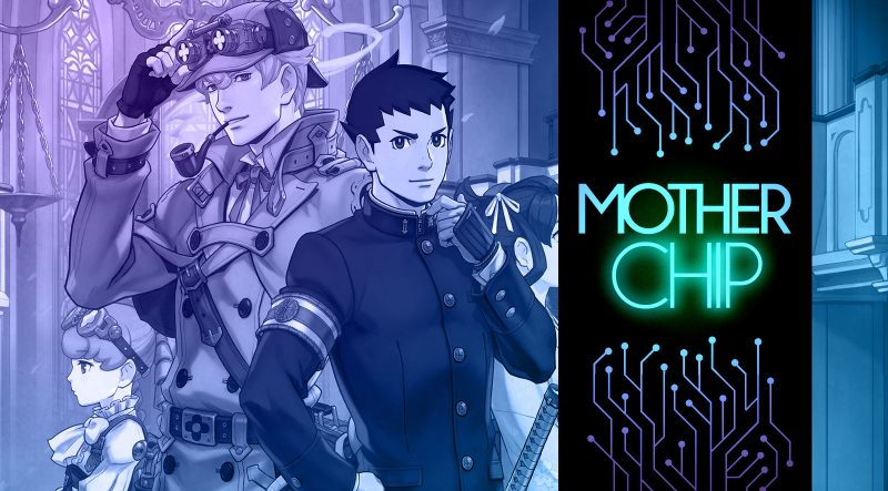 MotherChip 336 – The Great Ace Attorney, Glyph, Beard Blade e Palhacito: The Game