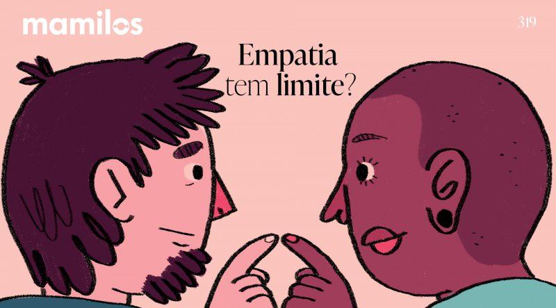 Mamilos – Empatia tem limite?