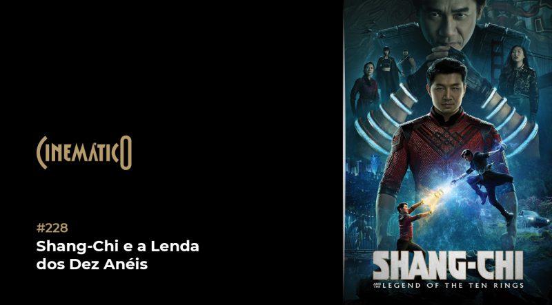 Cinemático – Shang-Chi e a Lenda dos Dez Anéis