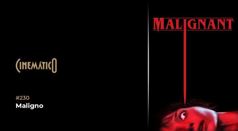 Cinemático – Maligno