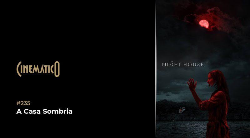 Cinemático – A Casa Sombria
