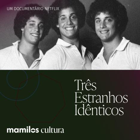 """Capa - Mamilos Cultura 40: Documentário """"Três Estranhos Idênticos"""" – A vida como cobaia"""