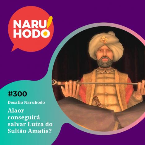 Capa - Desafio : Alaor conseguirá salvar Luíza do Sultão Amatis?
