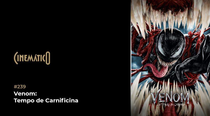 Cinemático – Venom: Tempo de Carnificina