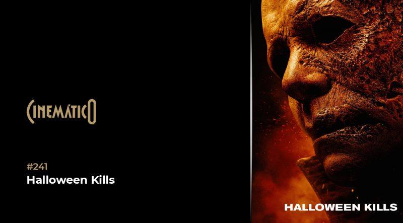 Cinemático – Halloween Kills