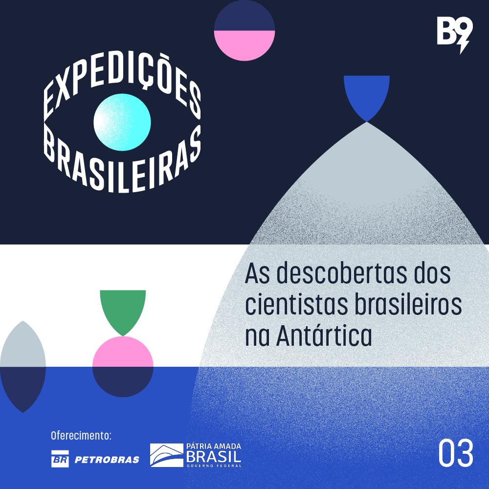 Capa - Ep. 3: As descobertas dos cientistas brasileiros na Antártica