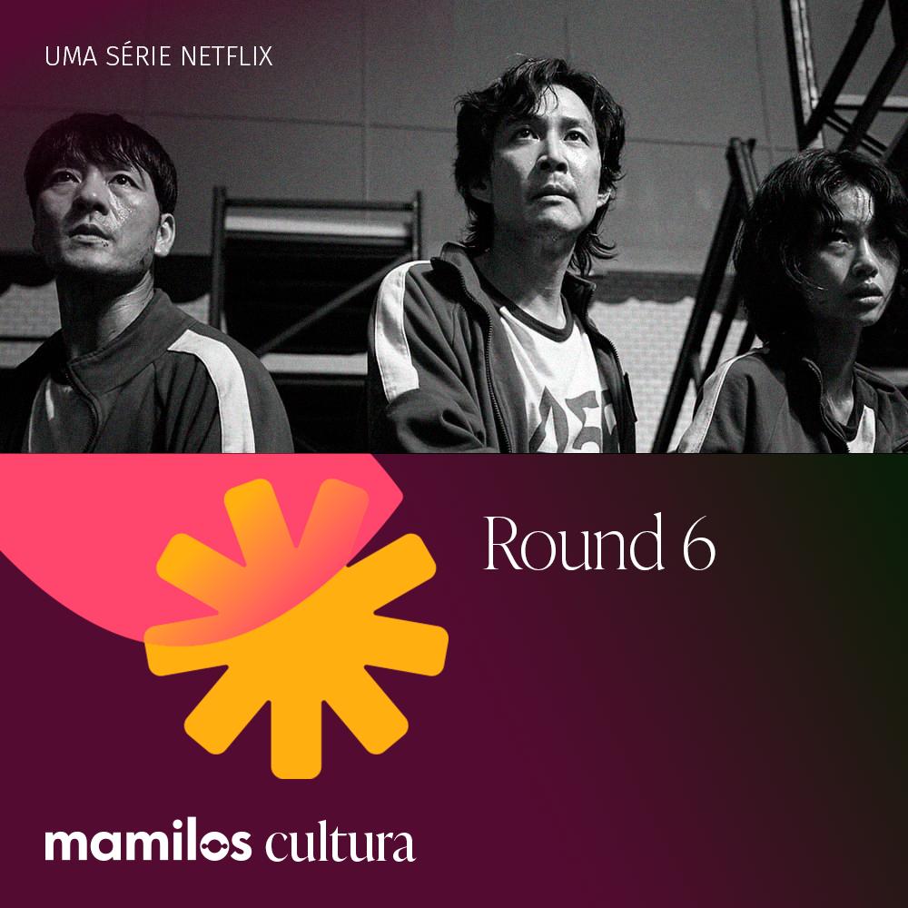 """Capa - Mamilos Cultura 45: Série """"Round 6"""" – Jogos perversos"""