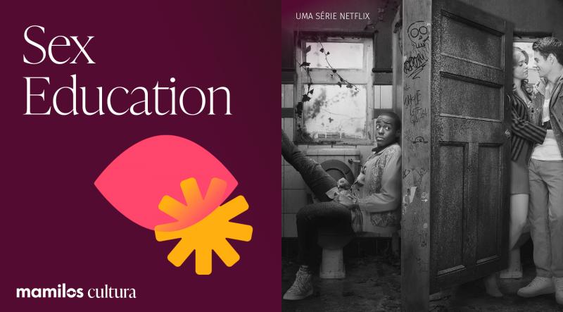 """Mamilos Cultura 44: Série """"Sex Education"""" – Não é (só) sobre sexo"""