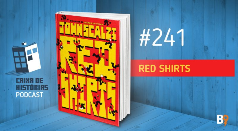 Caixa de Histórias 241 – Red Shirts